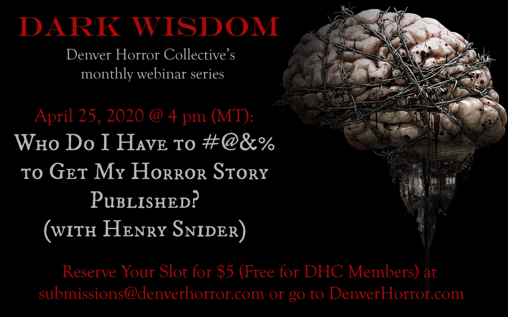 DARK WISDOM: WHO DO I HAVE TO #@&% TO GET MY HORROR STORY PUBLISHED?