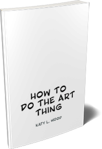 How To Do The Art Thing